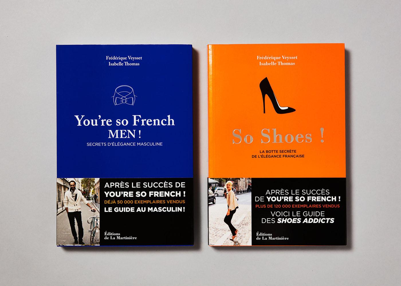 You're so French MEN! Livre Editions de La Martinière Frédérique Veyset So Shoes!